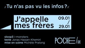 J'appelle mes frères @ théâtre POCHE /GVE | Genève | Genève | Switzerland