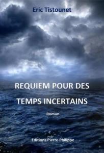 Présentation et dédicace du roman de Eric Tistounet - Requiem pour des temps incertains @ ICAM-L'Olivier | Genève | Genève | Suisse
