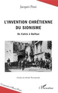 L'INVENTION CHRÉTIENNE DU SIONISME DE CALVIN A BALFOUR / Conférence et dédicace de Jacques Pous @ ICAM-L'Olivier | Genève | Genève | Suisse