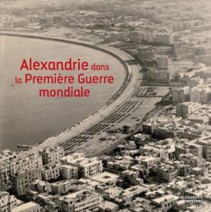 Alexandrie dans la Première Guerre mondiale   Jean-Yves Empereur, historien, archéologue, fondateur du Centre d'études alexandrines @ Musée d'Art et d'Histoire | Genève | Genève | Suisse