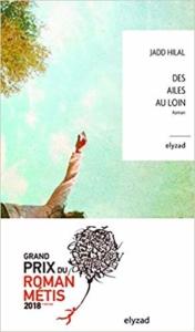 """Rencontre avec Jadd Hilal qui présente son roman """"Des ailes au loin"""""""