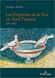 Georges Assima présente son livre : Les forgerons de la Paix en Terre Promise 1917-2017 @ ICAM-L'Olivier | Genève | Genève | Suisse