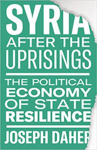 Syria after the uprisings, the political economy of state resilience - Présentation du livre / Conférence de Joseph Daher @ ICAM-L'Olivier | Genève | Genève | Switzerland