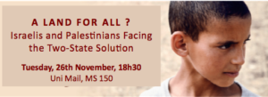 A Land for All ? Israelis and Palestinians Facing the Two –State Solution  @ Uni Mail, auditoire MS150  | Genève | Genève | Switzerland