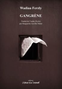 Présentation du livre GANGRENE de l'auteure syrienne Wadiaa Ferzly - traduit de l'arabe par Marguerite Gavillet Matar @ ICAM-L'Olivier | Genève | Genève | Switzerland