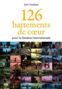 """Rencontre avec Zahi Haddad autour de son livre """"126 battements de coeur pour la Genève internationale"""" @ On line sur Facebook"""