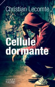 """Rencontre avec Christian Lecomte autour de son roman """"Cellule dormante"""". 12 février @ LIVE ON FACEBOOK & SUR CETTE PAGE"""