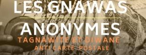 Concert des Gnawas Anonymes sur Facebook Samedi 6 mars à 20h00 @ Live on Facebook et ICAM-L'Olivier