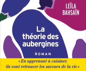"""Rencontre avec Leïla Bahsaïn autour de son roman """"La Théorie des aubergines"""" @ Sur Zoom et Facebook"""