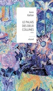 """Luisa Ballin rencontre Karim Kattan autour de son roman """"Le palais des deux collines"""" @ LIVE sur Facebook et sur le site de l'ICAM"""