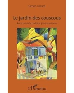 Le jardin des couscous: Recettes de la tradition juive tunisienne, rencontre avec Simon Nizard @ Facebook live - Site ICAM-L'Olivier